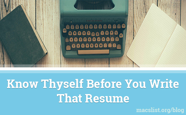 """Know Thyself"" Before You Write That Resume"