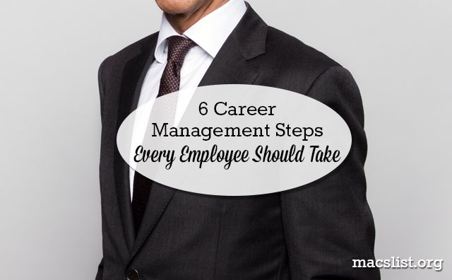 6 Career Management Steps Every Employee Should Take