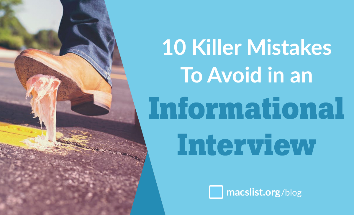 10 Killer Mistakes To Avoid in an Informational Interview
