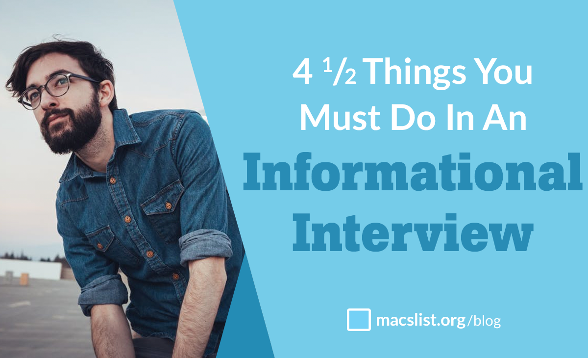 4 1/2 Things You Must Do In An Informational Interview