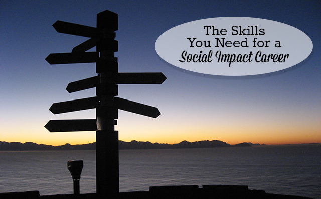The Skills You Need for a Social Impact Career