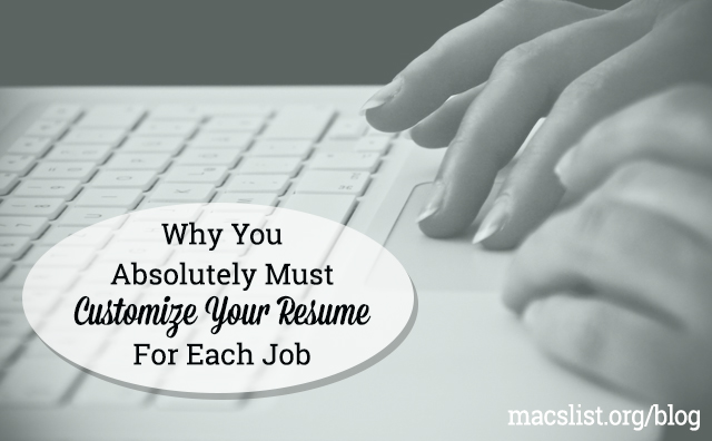 Why You Absolutely Must Customize Your Resume for Each Job