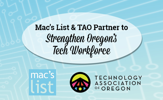 Mac's List and Technology Association of Oregon Partner to Strengthen Oregon's Tech Workforce