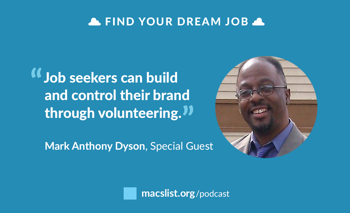 Ep. 080: How Volunteering Can Help You Get a Job, with Mark Anthony Dyson