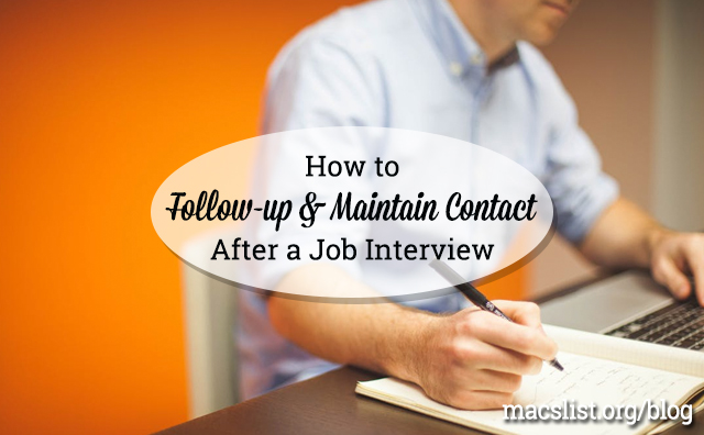 How to Follow-up and Maintain Contact After a Job Interview