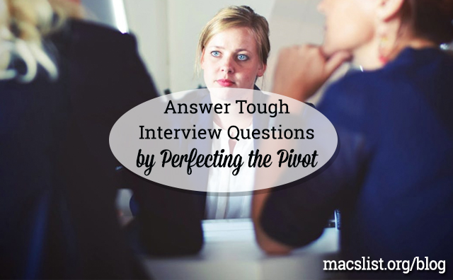 Answer Tough Interview Questions by Perfecting the Pivot