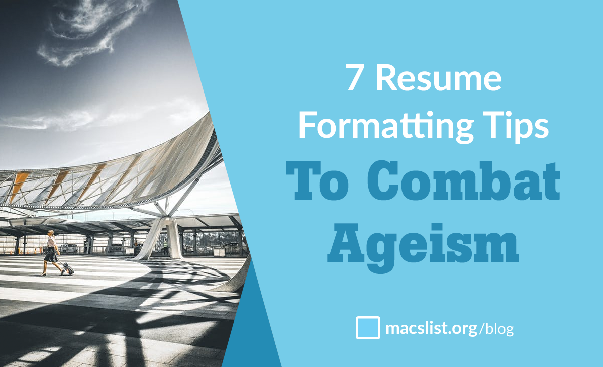 7 Resume formatting tips to combat ageism