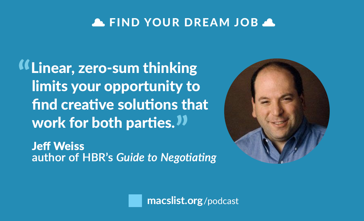 """""""Linear, zero-sum thinking limits your opportunity to find creative solutions that work for both parties."""" Jeff Weiss"""