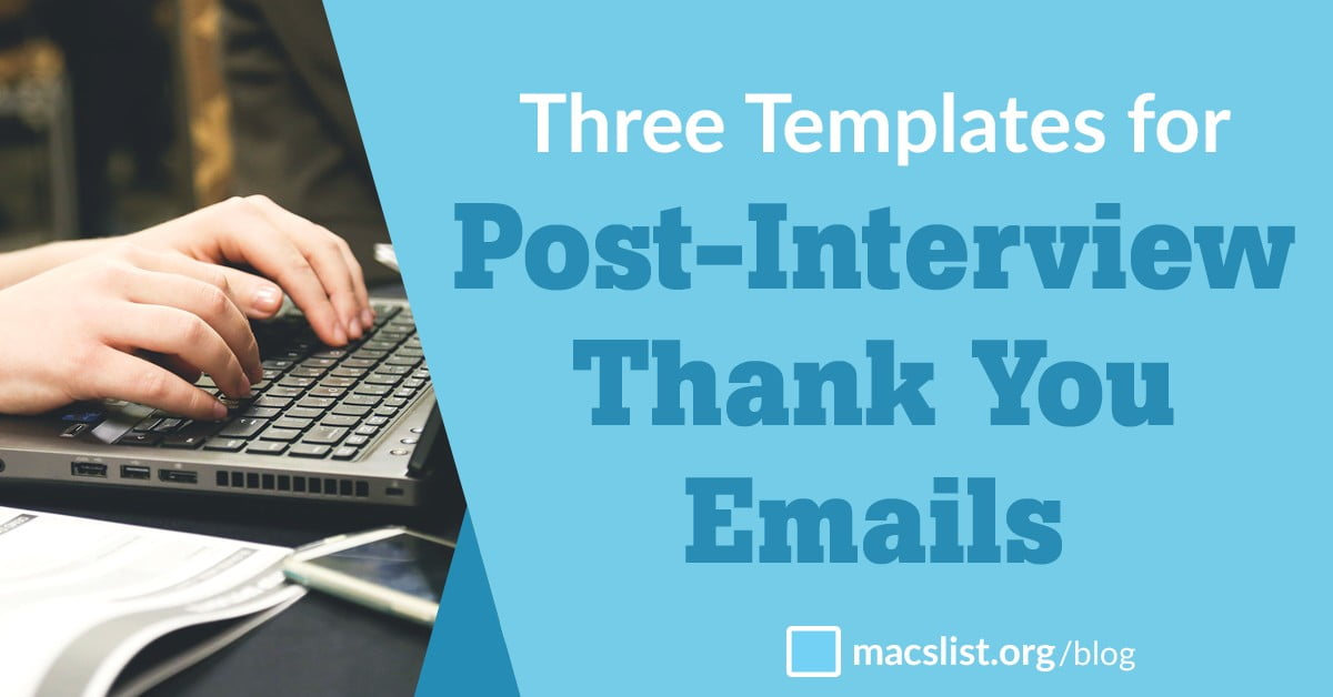 Three Templates For A Perfect Interview Thank You Email Macs List