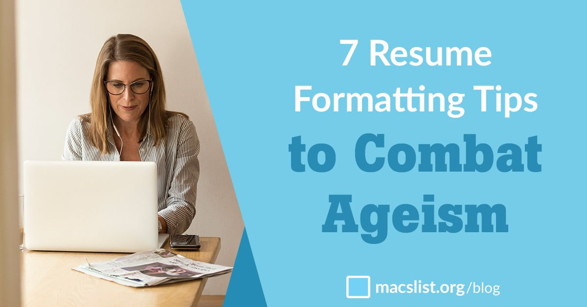 Resume Formatting Tips To Combat Ageism  MacS List
