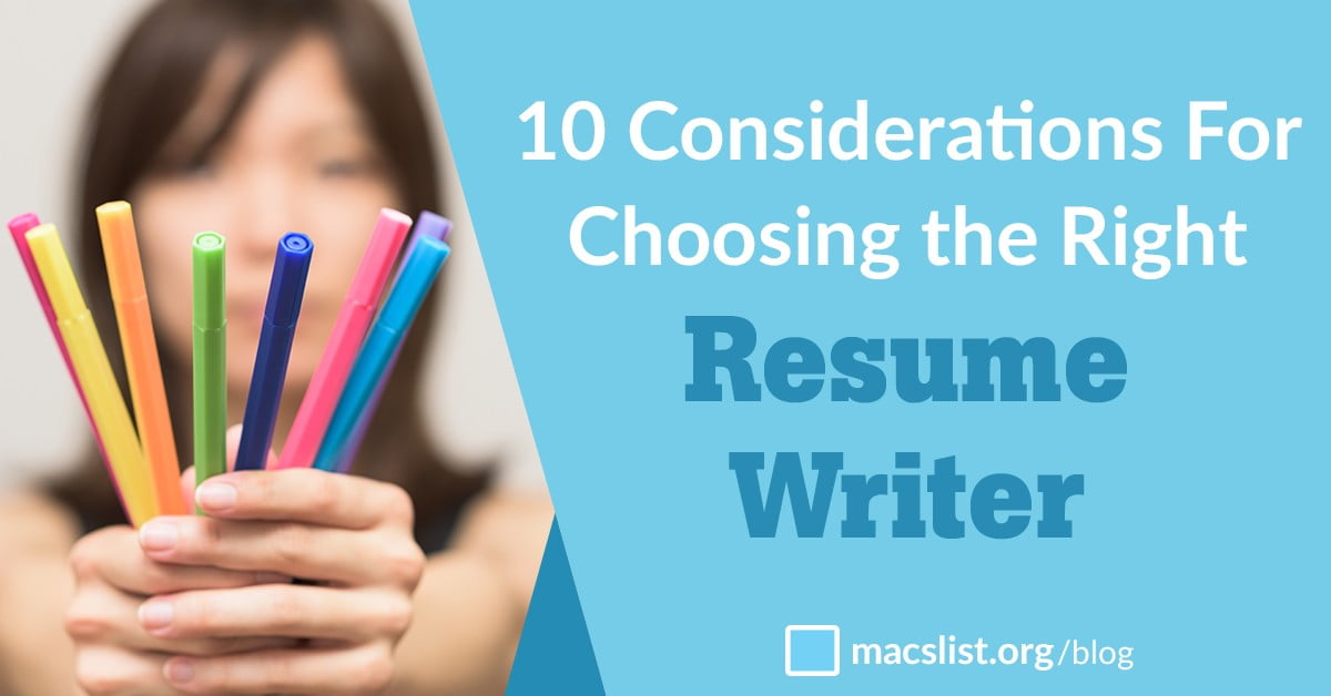10 Considerations For Choosing the Right Resume Writer | Mac\'s List