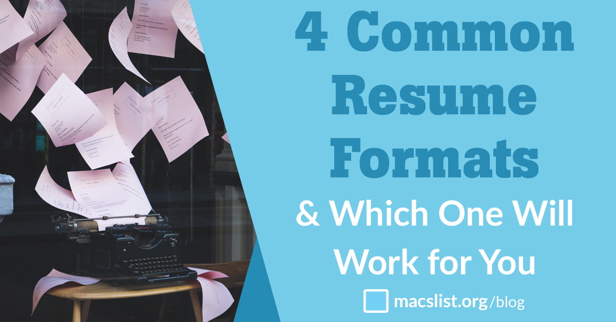 4 Common Resume Formats Which One Will Work For You Macs List