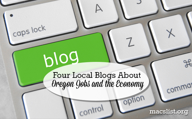Four Local Blogs About Oregon Jobs and the Economy