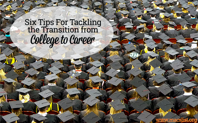 6 Tips for Tackling the Transitioning from College to Career