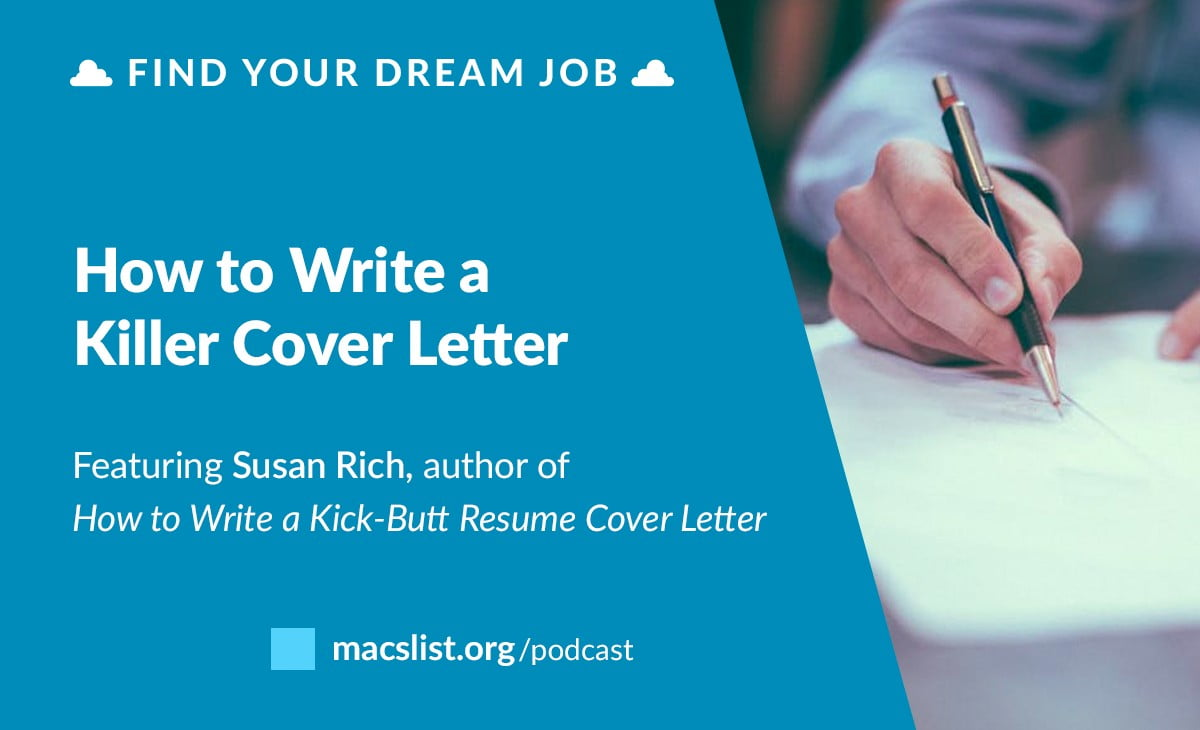 How To Write A Killer Cover Letter With Susan Rich Mac S List