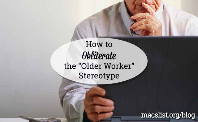 """How to Obliterate the """"Older Worker"""" Stereotype"""