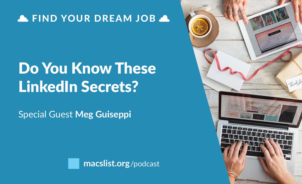 Do You Know These LinkedIn Secrets, with Meg Guiseppi