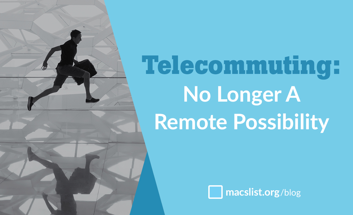 telecommuting no longer a remote possibility mac prichard telecommuting no longer a remote possibility