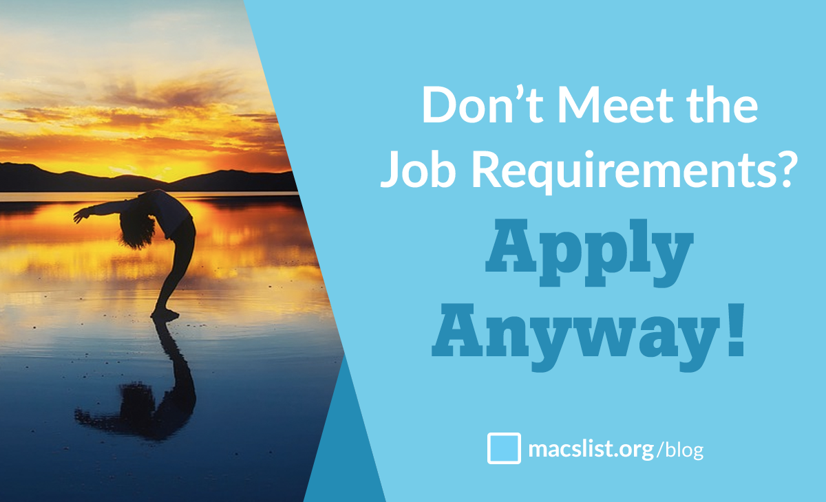 find a job that matters mac s list don t meet the job requirements apply anyway