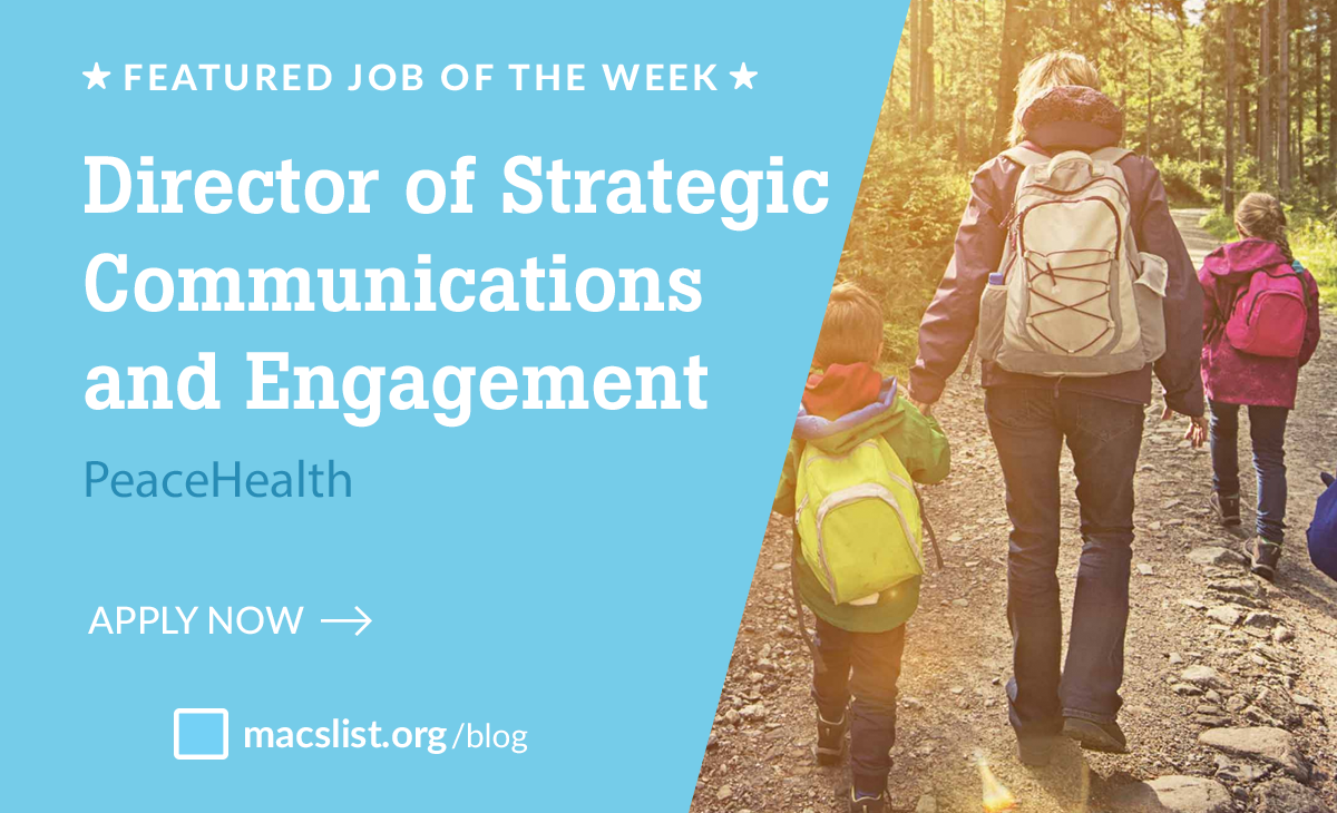 Mac's List Featured Job of the Week - PeaceHealth Director of Strategic Communications and Engagement - Apply Now