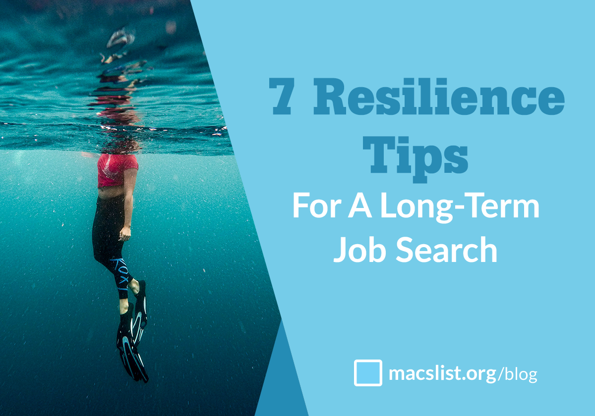 resilience tips for a long term job search mac prichard but weeks of unemployment have turned into months be even years and you haven t landed a job