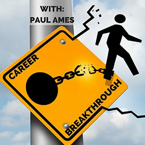 Career Breakthrough Series, with Paul Ames