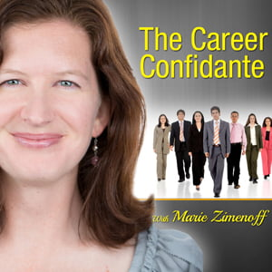 The Career Confidante, with Marie Zimenoff