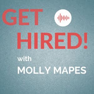 Get Hired, with Molly Mapes