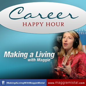 Making a Living, with Maggie Mistal