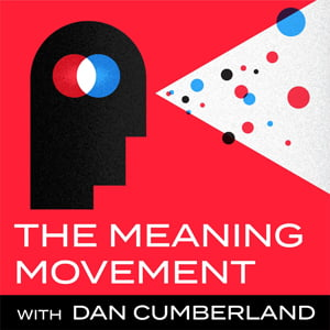 The Meaning Movement, with Dan Cumberland