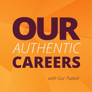 Our Authentic Careers, with Gus Tsabar