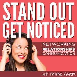 Stand Out, Get Noticed, with Christina Canters