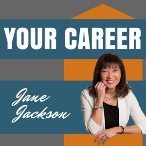 Your Career, with Jane Jackson