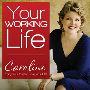 Your Working Life, with Caroline Dowd-Higgins