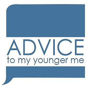 Advice to My Younger Me, with Sara Holtz